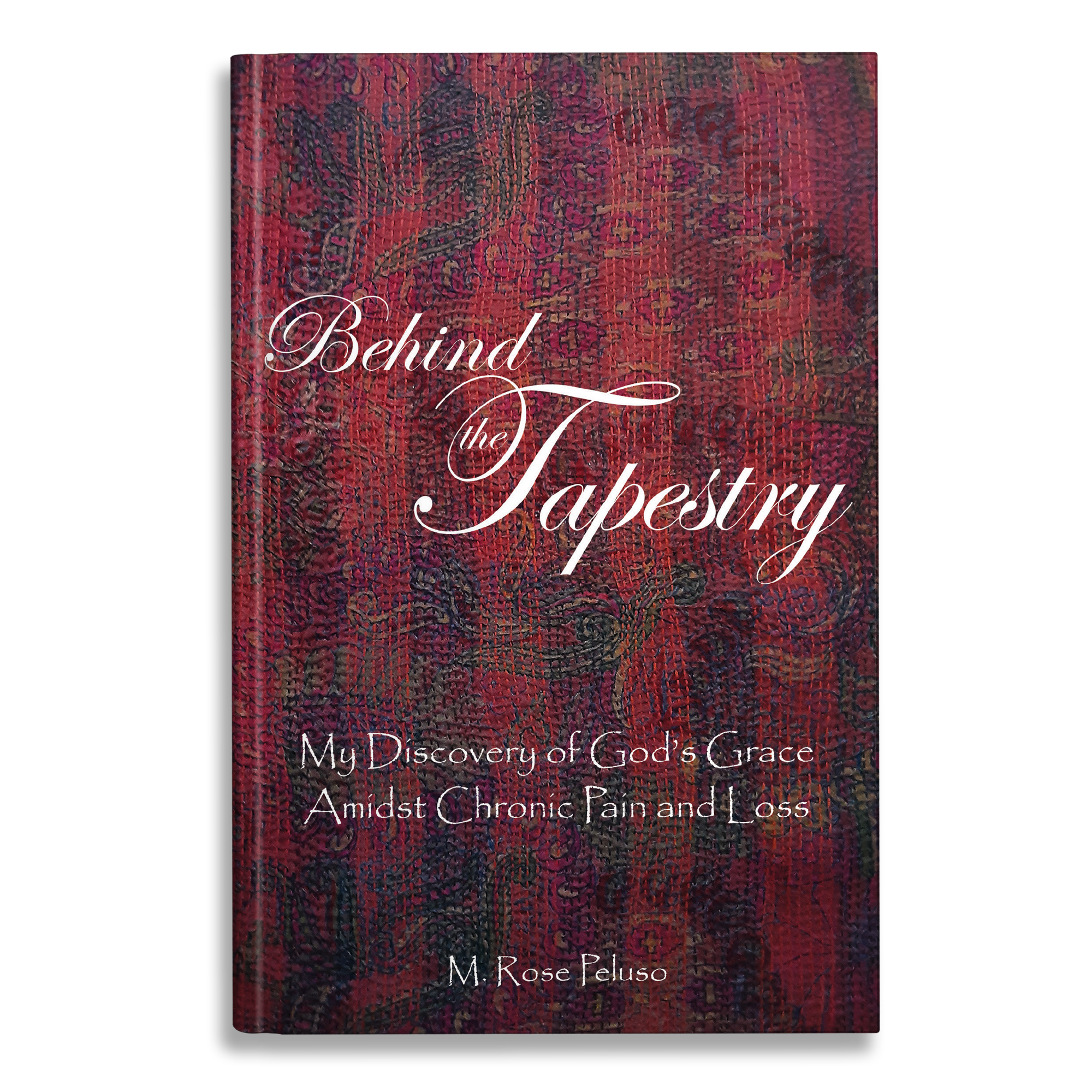 Behind The Tapestry by M. Rose Peluso